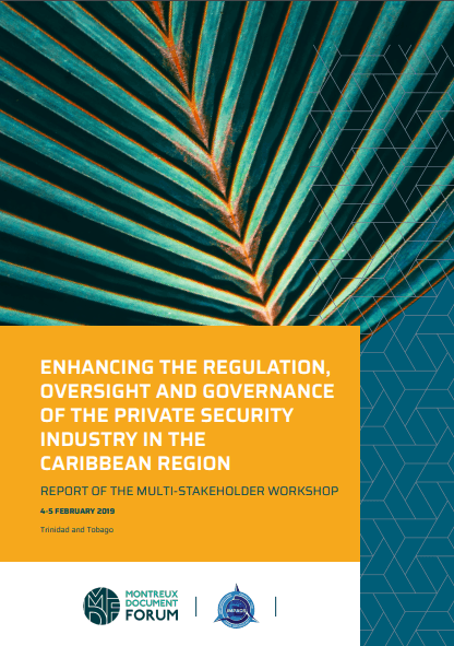 Report of the Multi-stakeholder Workshop on regulation, oversight and governance of the private security industry in the Caribbean region